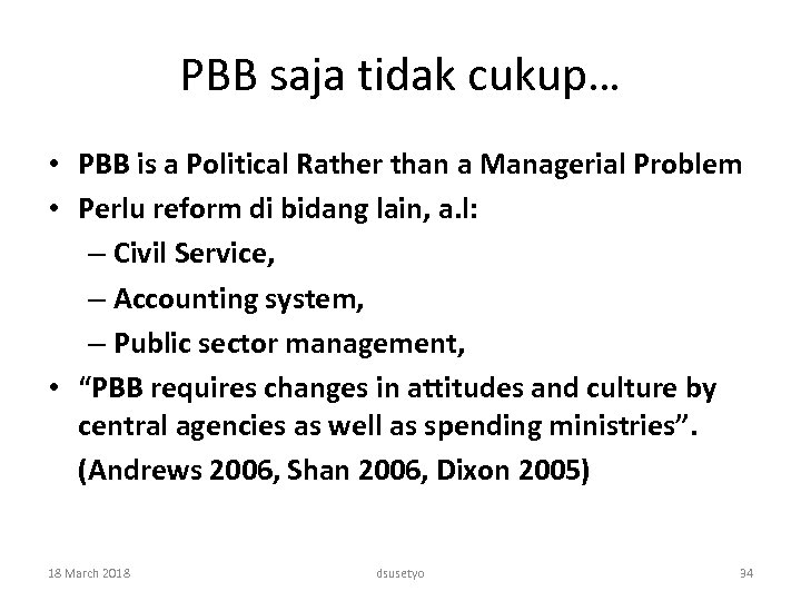 PBB saja tidak cukup… • PBB is a Political Rather than a Managerial Problem