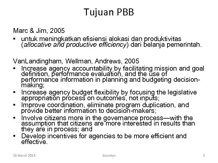 Tujuan PBB Marc & Jim, 2005 • untuk meningkatkan efisiensi alokasi dan produktivitas (allocative