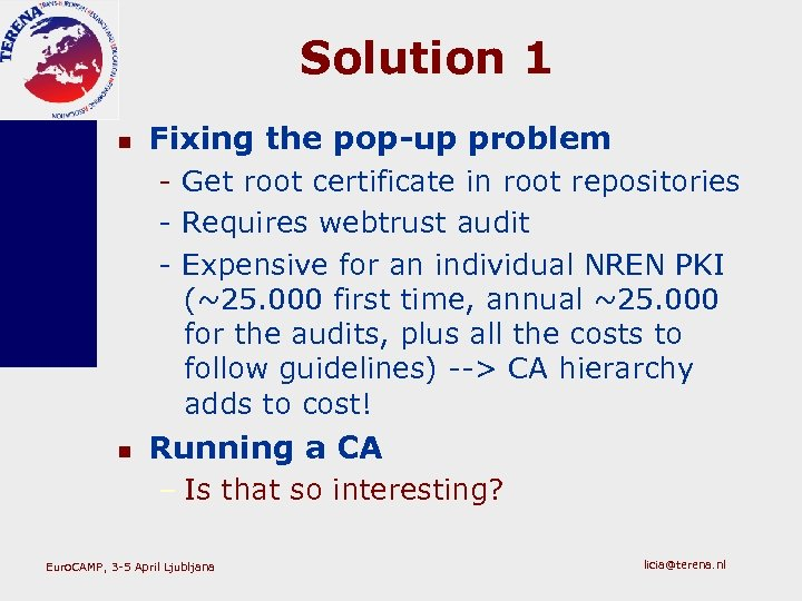 Solution 1 n Fixing the pop-up problem - Get root certificate in root repositories
