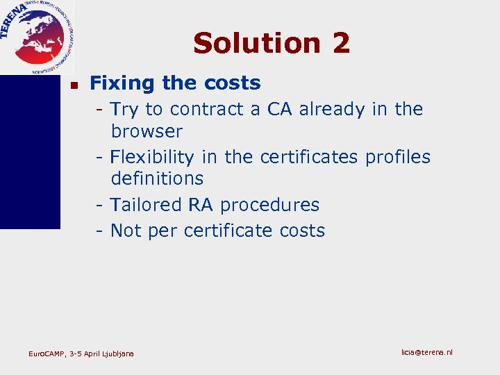 Solution 2 n Fixing the costs - Try to contract a CA already in