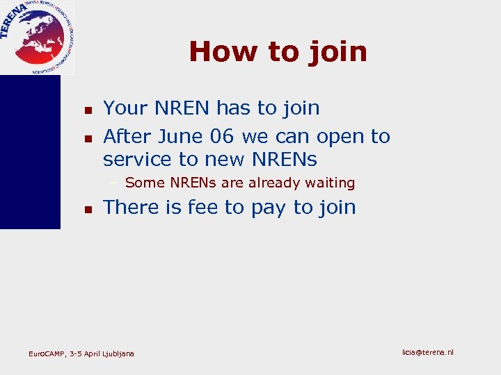 How to join n n Your NREN has to join After June 06 we