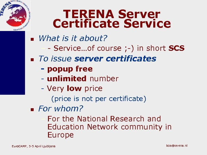 TERENA Server Certificate Service n What is it about? – - Service…of course ;