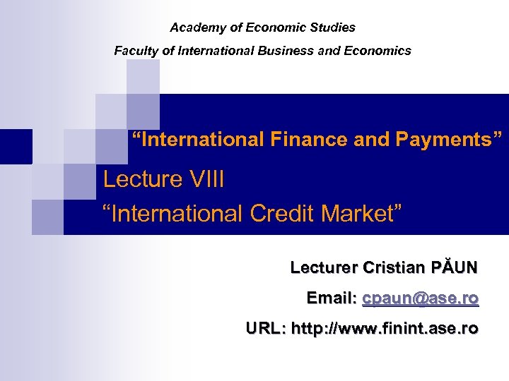 """Academy of Economic Studies Faculty of International Business and Economics """"International Finance and Payments"""""""