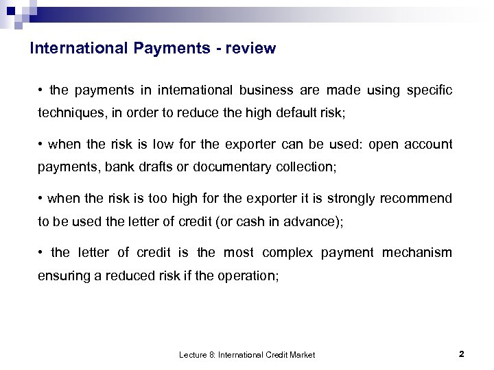 International Payments - review • the payments in international business are made using specific