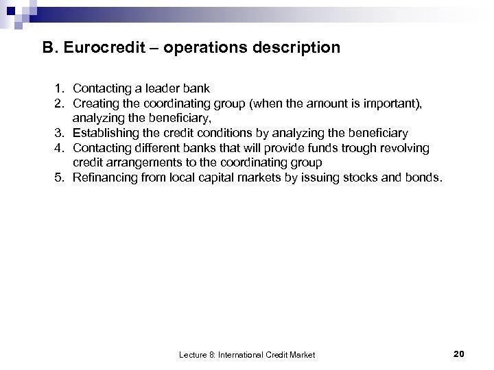 B. Eurocredit – operations description 1. Contacting a leader bank 2. Creating the coordinating