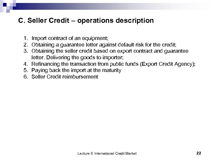 C. Seller Credit – operations description 1. Import contract of an equipment; 2. Obtaining