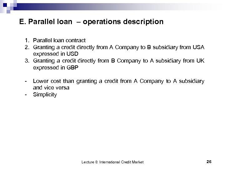 E. Parallel loan – operations description 1. Parallel loan contract 2. Granting a credit