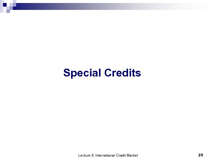 Special Credits Lecture 8: International Credit Market 29