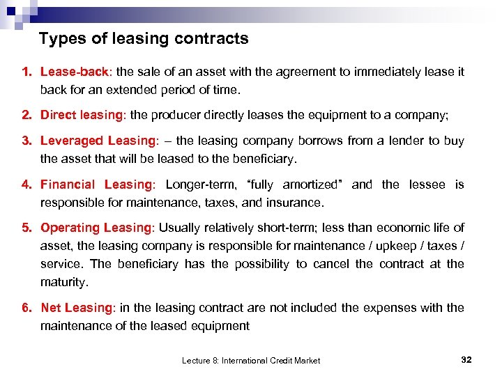 Types of leasing contracts 1. Lease-back: the sale of an asset with the agreement