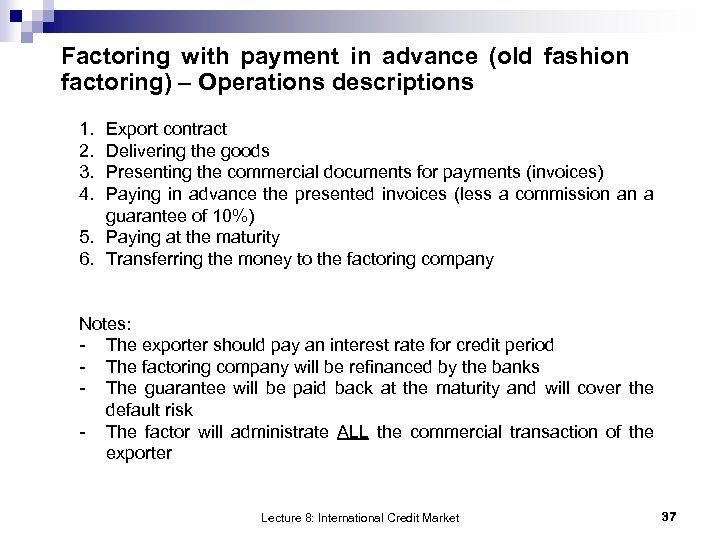 Factoring with payment in advance (old fashion factoring) – Operations descriptions 1. 2. 3.