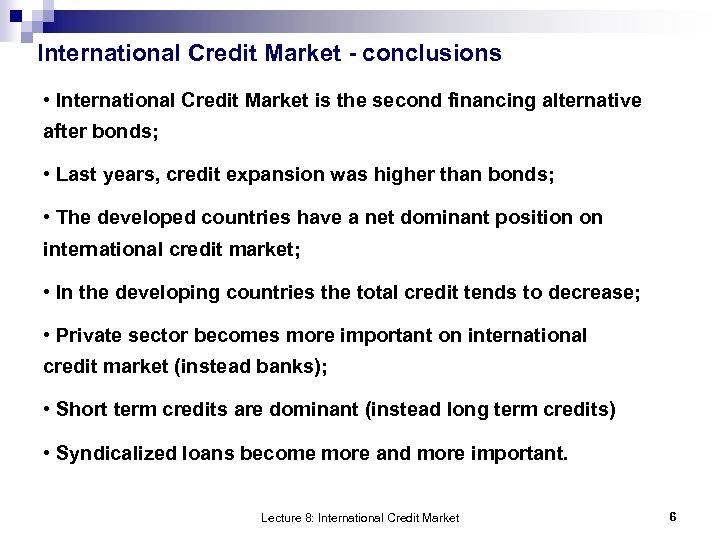 International Credit Market - conclusions • International Credit Market is the second financing alternative