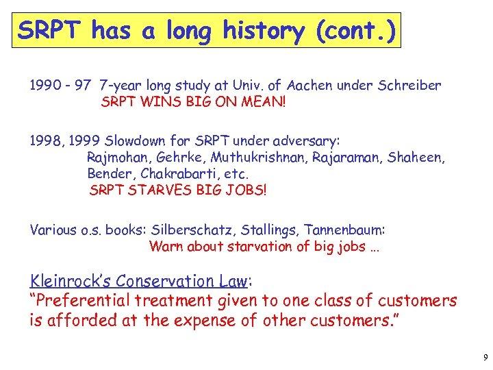 SRPT has a long history (cont. ) 1990 - 97 7 -year long study