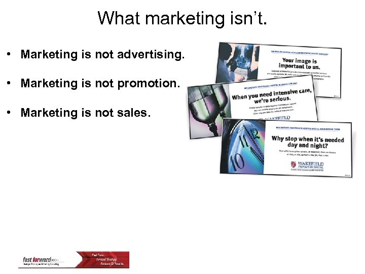 What marketing isn't. • Marketing is not advertising. • Marketing is not promotion. •
