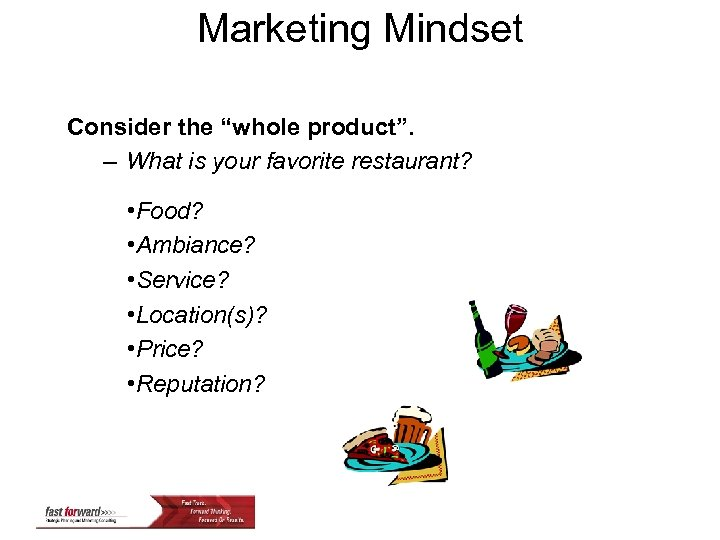 """Marketing Mindset Consider the """"whole product"""". – What is your favorite restaurant? • Food?"""