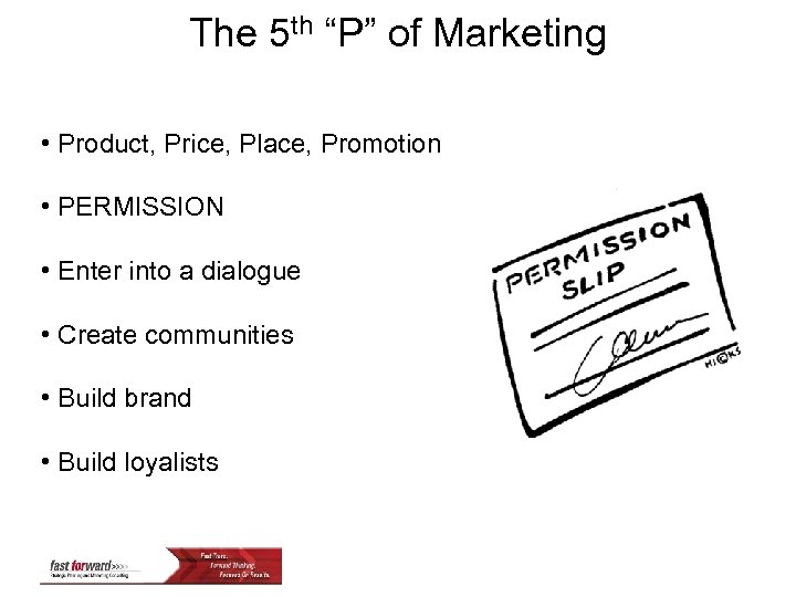 """The 5 th """"P"""" of Marketing • Product, Price, Place, Promotion • PERMISSION •"""