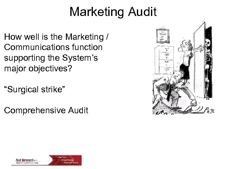 Marketing Audit How well is the Marketing / Communications function supporting the System's major