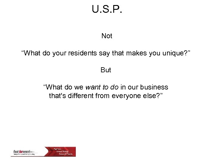 """U. S. P. Not """"What do your residents say that makes you unique? """""""