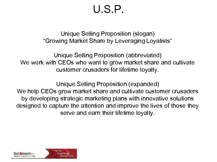 "U. S. P. Unique Selling Proposition (slogan) ""Growing Market Share by Leveraging Loyalists"" Unique"