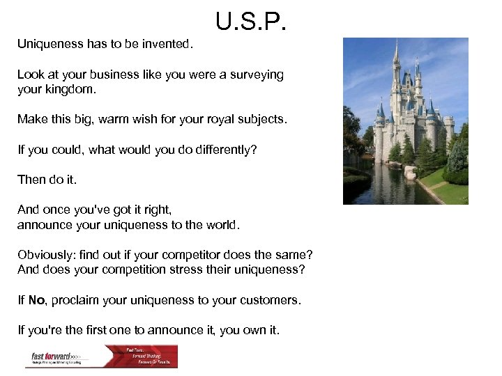 U. S. P. Uniqueness has to be invented. Look at your business like you