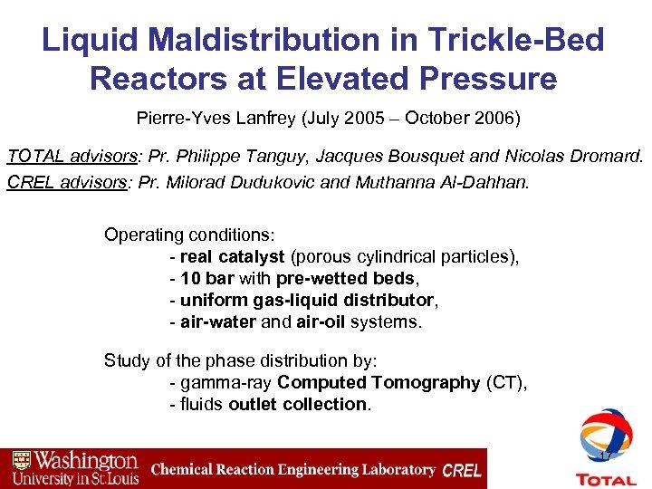 Liquid Maldistribution in Trickle-Bed Reactors at Elevated Pressure Pierre-Yves Lanfrey (July 2005 – October