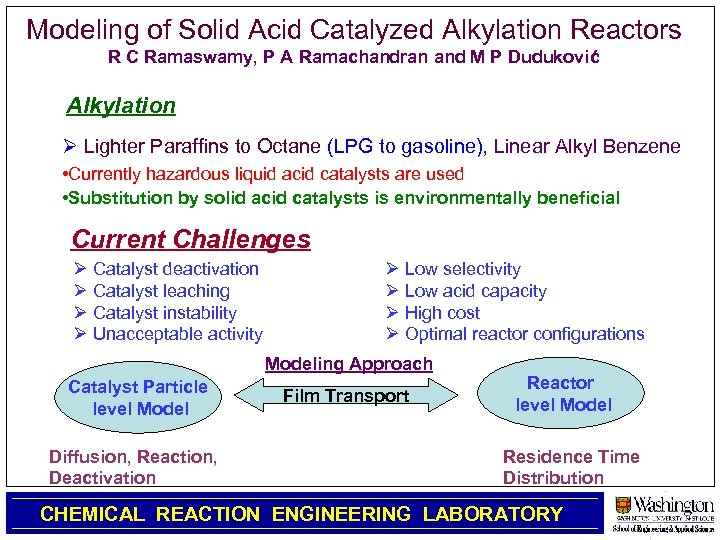 Modeling of Solid Acid Catalyzed Alkylation Reactors R C Ramaswamy, P A Ramachandran and
