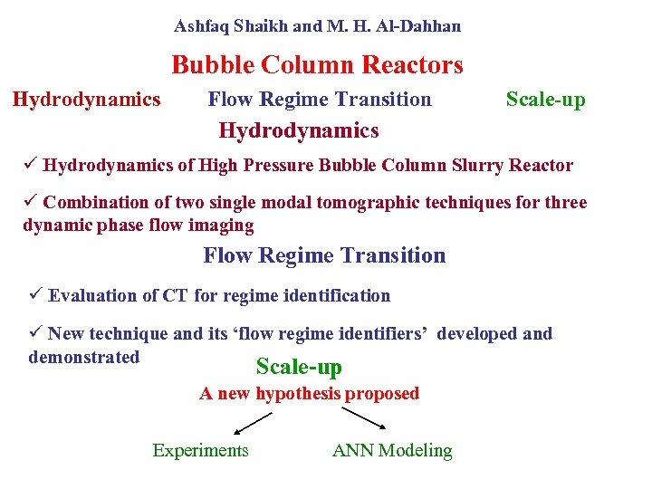 Ashfaq Shaikh and M. H. Al-Dahhan Bubble Column Reactors Hydrodynamics Flow Regime Transition Scale-up