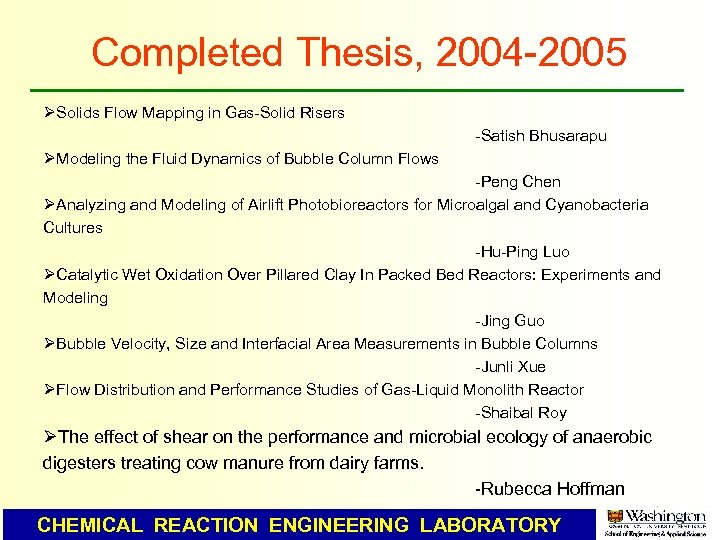 Completed Thesis, 2004 -2005 ØSolids Flow Mapping in Gas-Solid Risers -Satish Bhusarapu ØModeling the