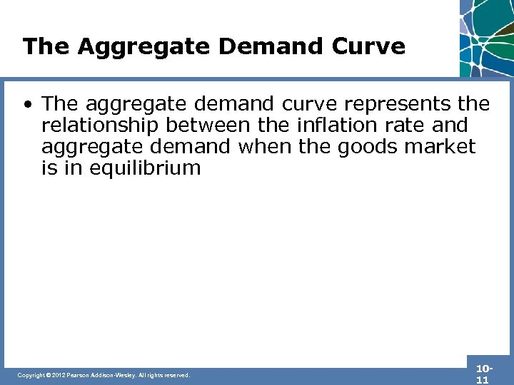 The Aggregate Demand Curve • The aggregate demand curve represents the relationship between the