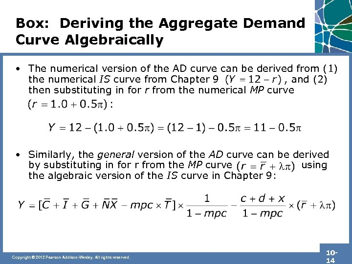 Box: Deriving the Aggregate Demand Curve Algebraically • The numerical version of the AD