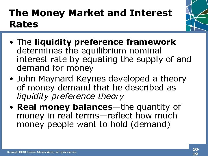 The Money Market and Interest Rates • The liquidity preference framework determines the equilibrium