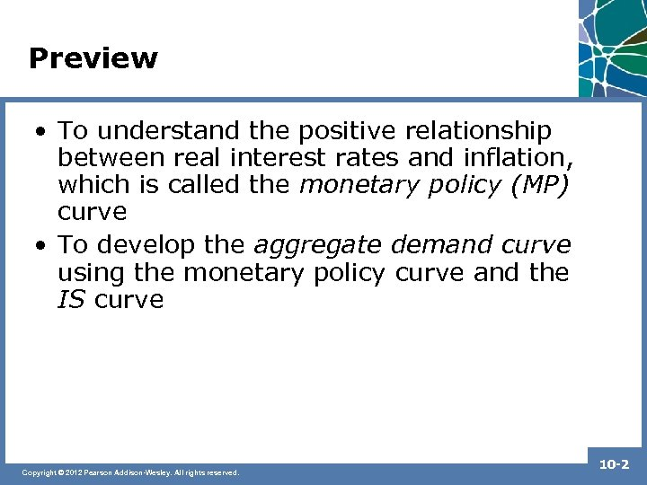 Preview • To understand the positive relationship between real interest rates and inflation, which