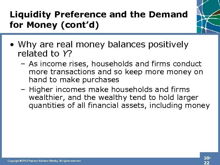 Liquidity Preference and the Demand for Money (cont'd) • Why are real money balances