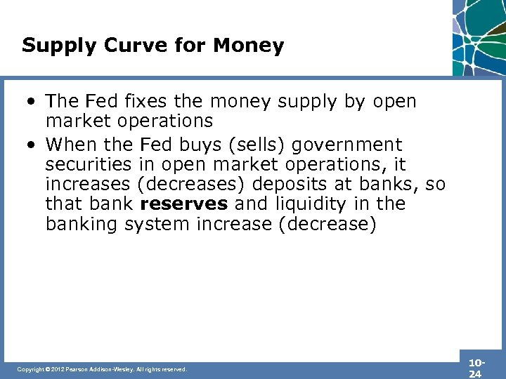 Supply Curve for Money • The Fed fixes the money supply by open market