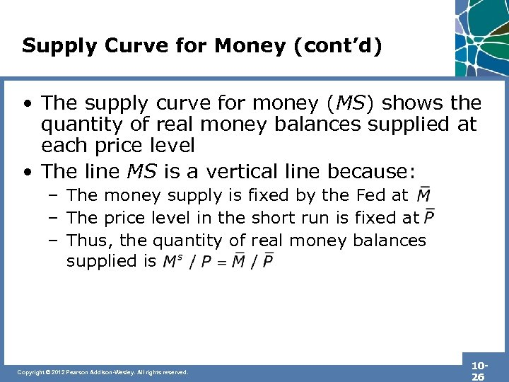Supply Curve for Money (cont'd) • The supply curve for money (MS) shows the