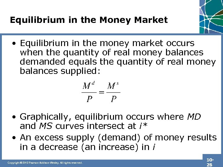 Equilibrium in the Money Market • Equilibrium in the money market occurs when the
