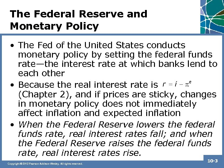 The Federal Reserve and Monetary Policy • The Fed of the United States conducts