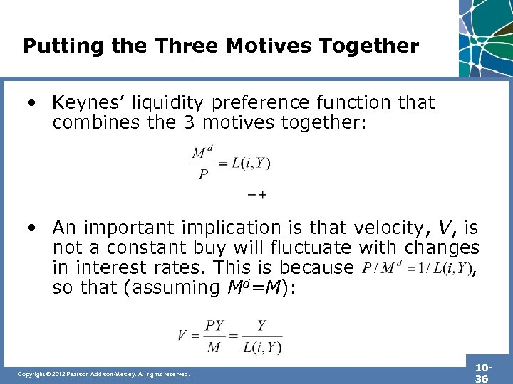 Putting the Three Motives Together • Keynes' liquidity preference function that combines the 3