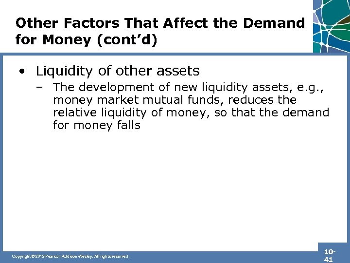 Other Factors That Affect the Demand for Money (cont'd) • Liquidity of other assets