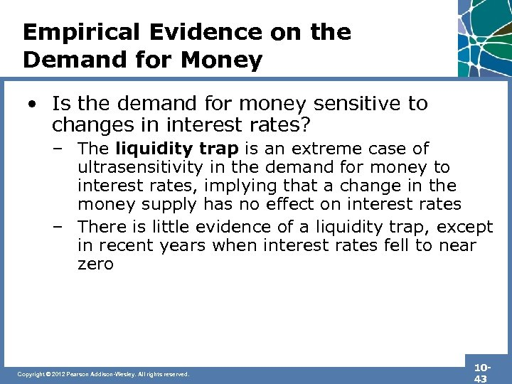 Empirical Evidence on the Demand for Money • Is the demand for money sensitive