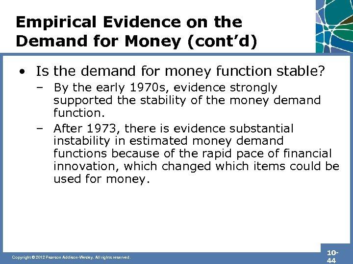 Empirical Evidence on the Demand for Money (cont'd) • Is the demand for money