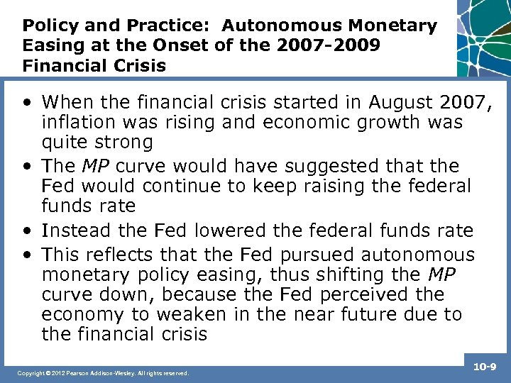 Policy and Practice: Autonomous Monetary Easing at the Onset of the 2007 -2009 Financial