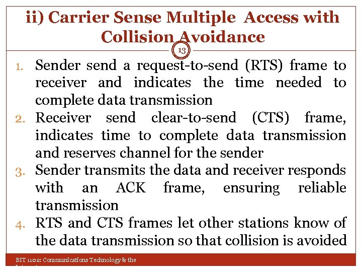 ii) Carrier Sense Multiple Access with Collision Avoidance 13 1. Sender send a request-to-send
