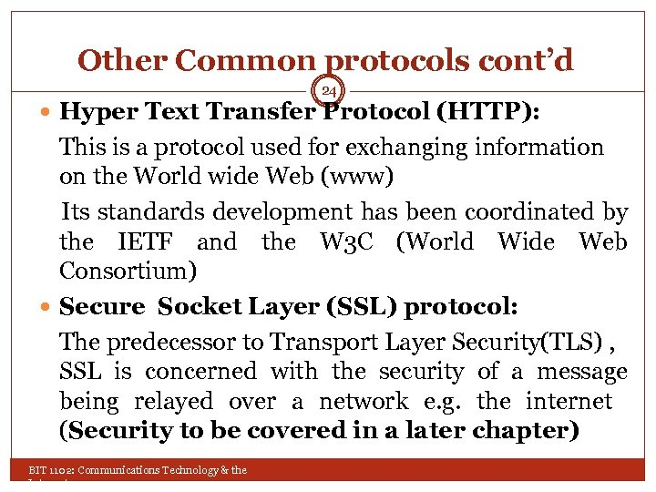 Other Common protocols cont'd 24 Hyper Text Transfer Protocol (HTTP): This is a protocol