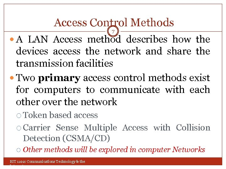 Access Control Methods 7 A LAN Access method describes how the devices access the