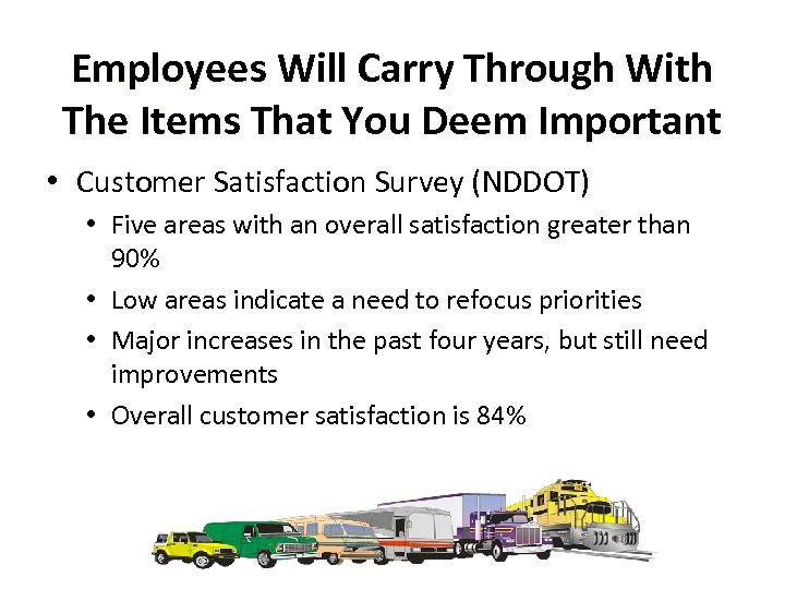 Employees Will Carry Through With The Items That You Deem Important • Customer Satisfaction