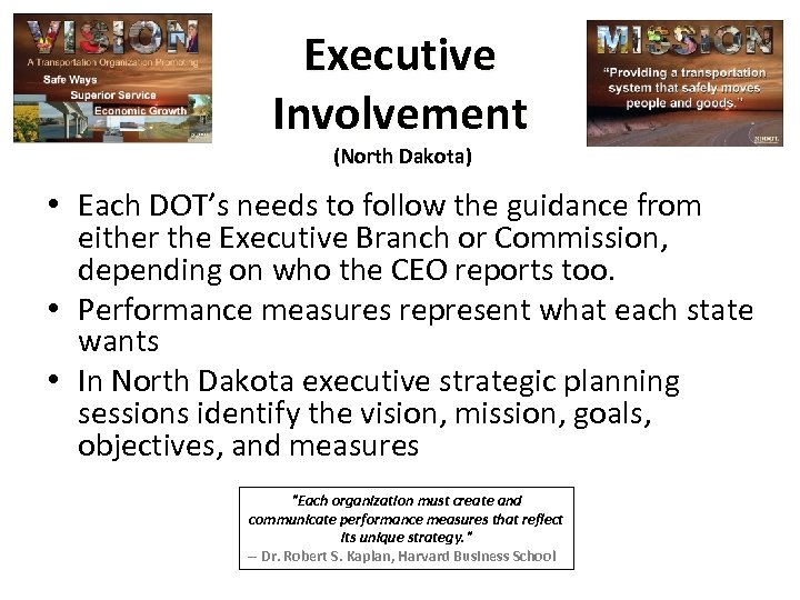 Executive Involvement (North Dakota) • Each DOT's needs to follow the guidance from either