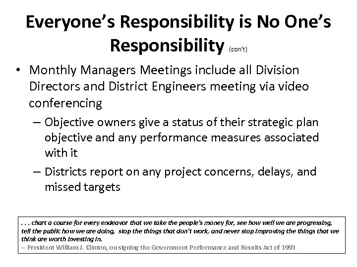 Everyone's Responsibility is No One's Responsibility (con't) • Monthly Managers Meetings include all Division