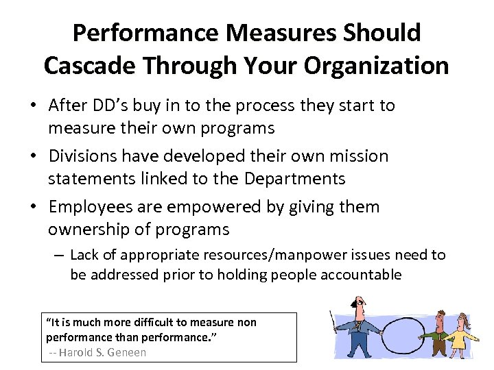 Performance Measures Should Cascade Through Your Organization • After DD's buy in to the