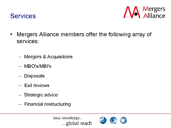 Services • Mergers Alliance members offer the following array of services: – Mergers &