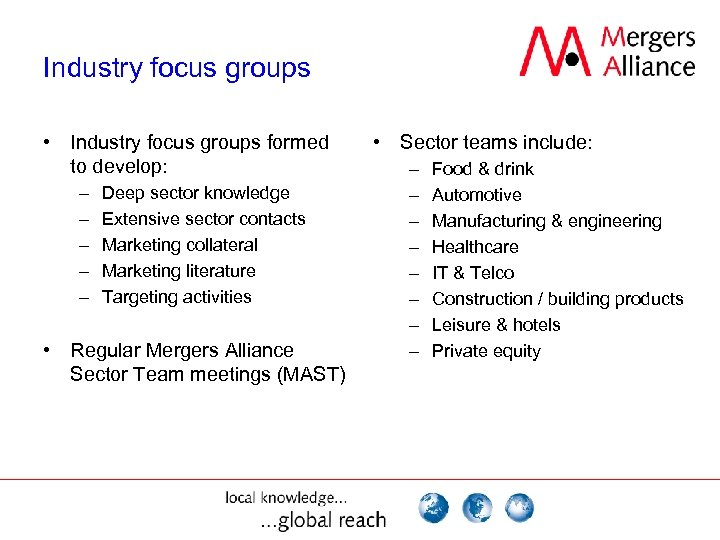 Industry focus groups • Industry focus groups formed to develop: – – – Deep